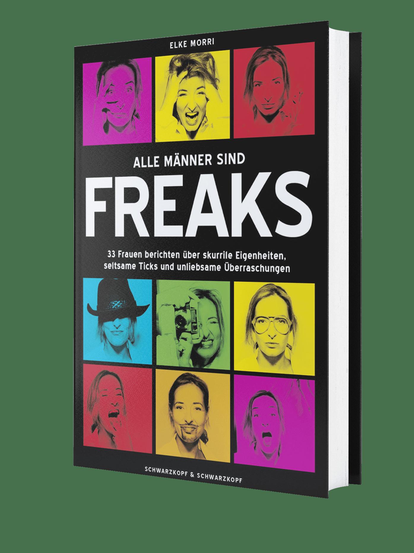 Alle Männer sind Freaks von Elke Morri