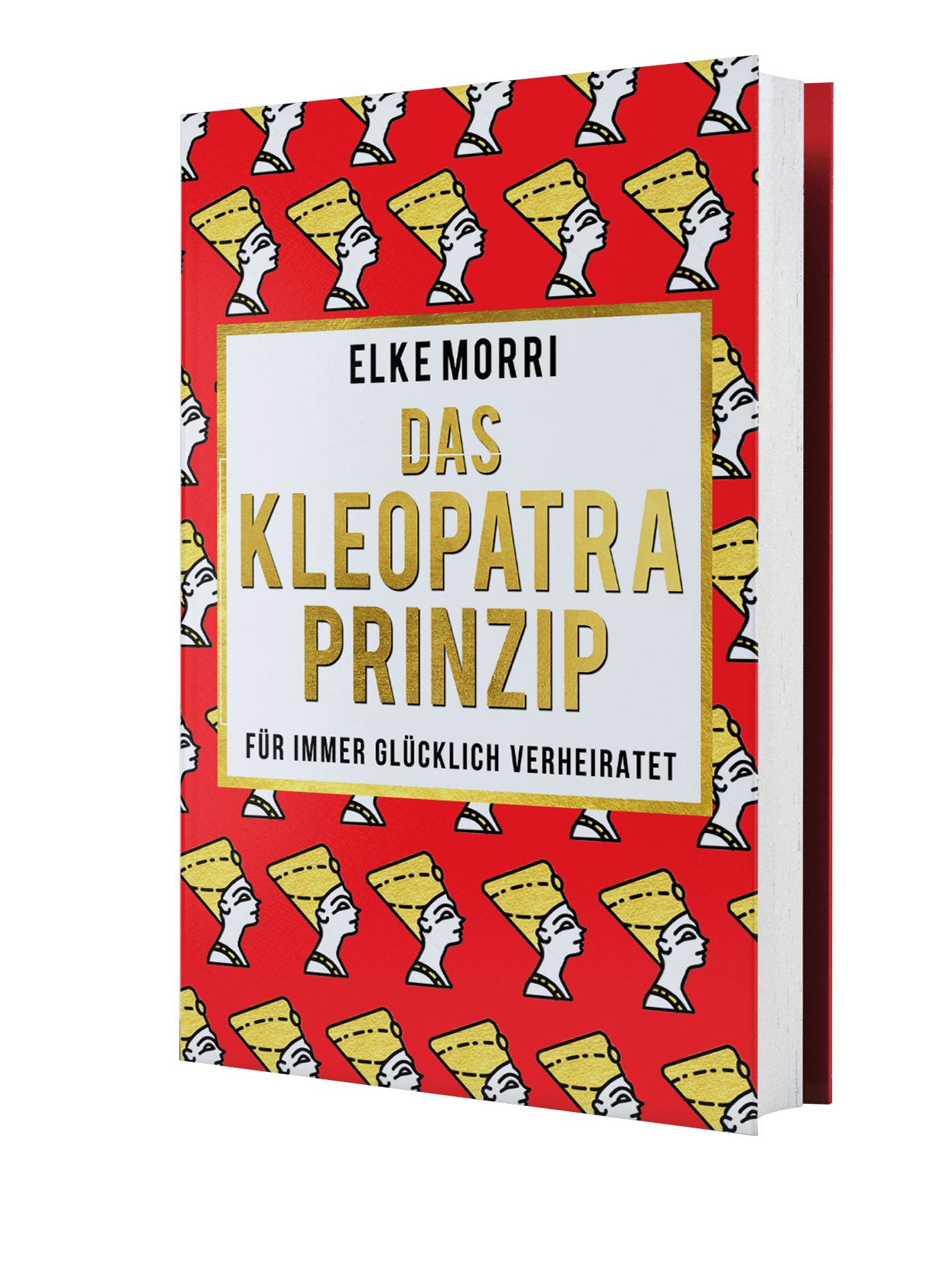 Das Kleopatraprinzip von Elke Morri