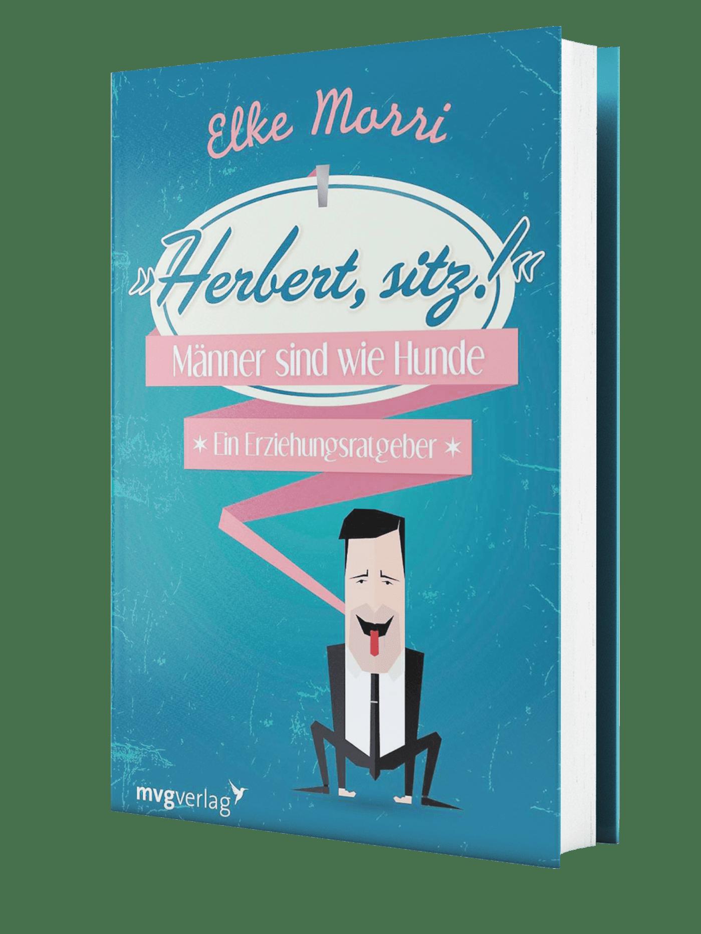 Herbert, sitz! von Elke Morri